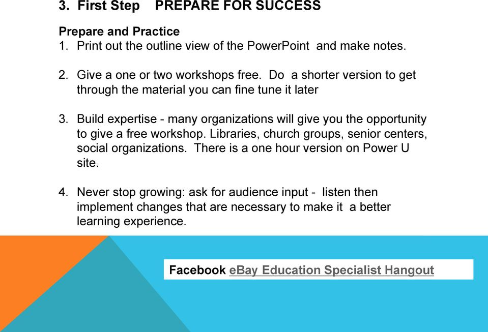 Build expertise - many organizations will give you the opportunity to give a free workshop.