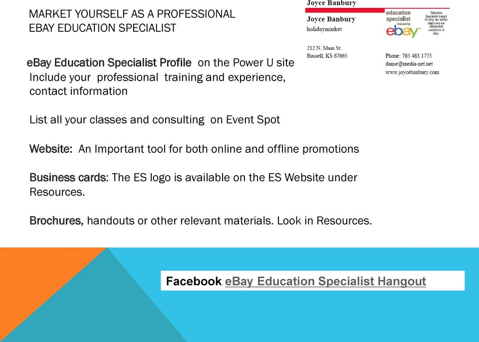 Website: An Important tool for both online and offline promotions Business cards: The ES logo is available on the ES