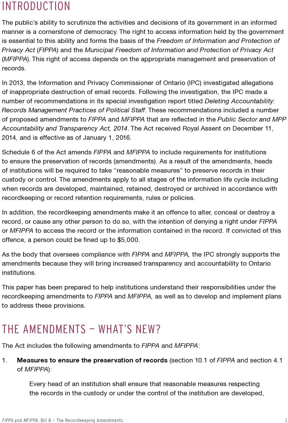 of Information and Protection of Privacy Act (MFIPPA). This right of access depends on the appropriate management and preservation of records.