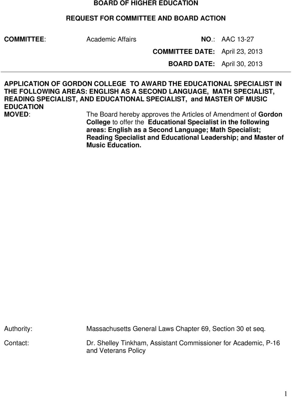 SPECIALIST, READING SPECIALIST, AND EDUCATIONAL SPECIALIST, and MASTER OF MUSIC EDUCATION MOVED: The Board hereby approves the Articles of Amendment of Gordon College to offer the Educational