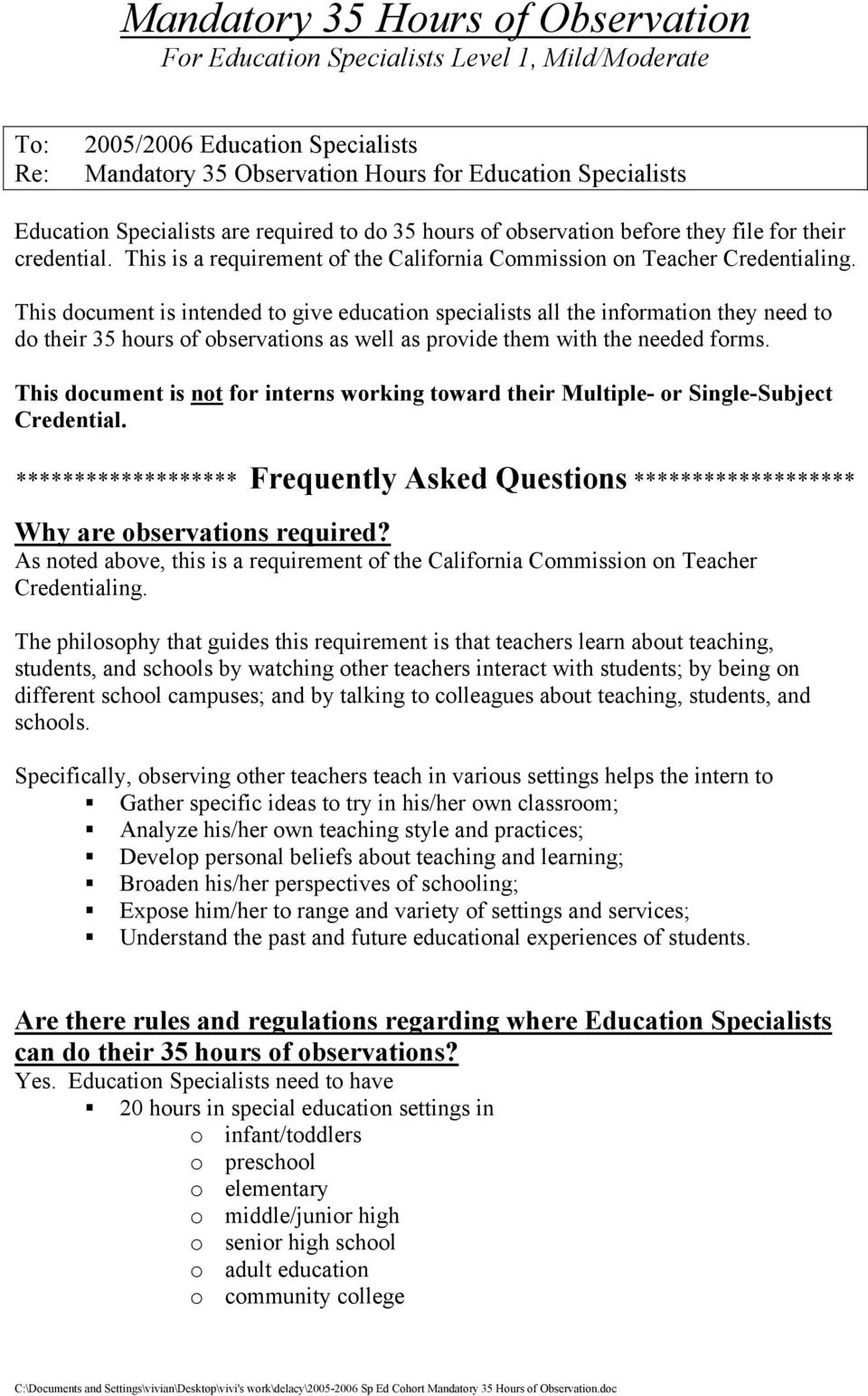 This document is intended to give education specialists all the information they need to do their 35 hours of observations as well as provide them with the needed forms.