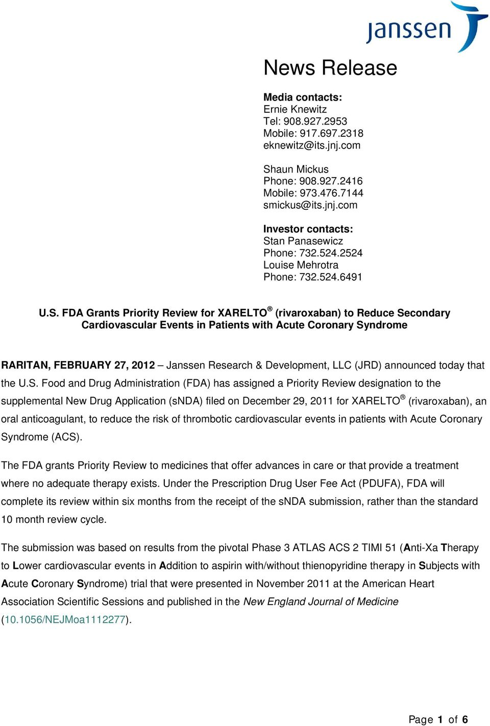 FDA Grants Priority Review for XARELTO (rivaroxaban) to Reduce Secondary Cardiovascular Events in Patients with Acute Coronary Syndrome RARITAN, FEBRUARY 27, 2012 Janssen Research & Development, LLC