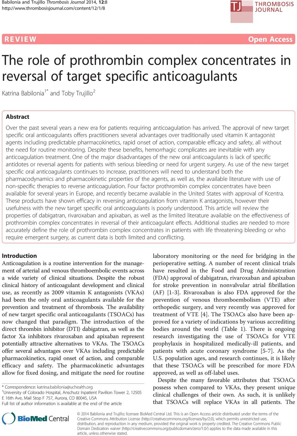 The approval of new target specific oral anticoagulants offers practitioners several advantages over traditionally used vitamin K antagonist agents including predictable pharmacokinetics, rapid onset