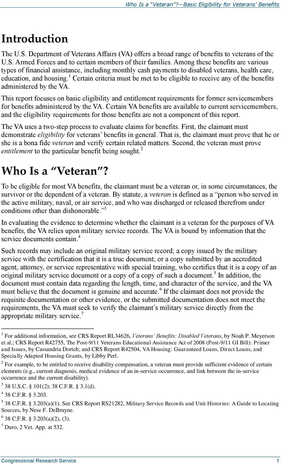 1 Certain criteria must be met to be eligible to receive any of the benefits administered by the VA.