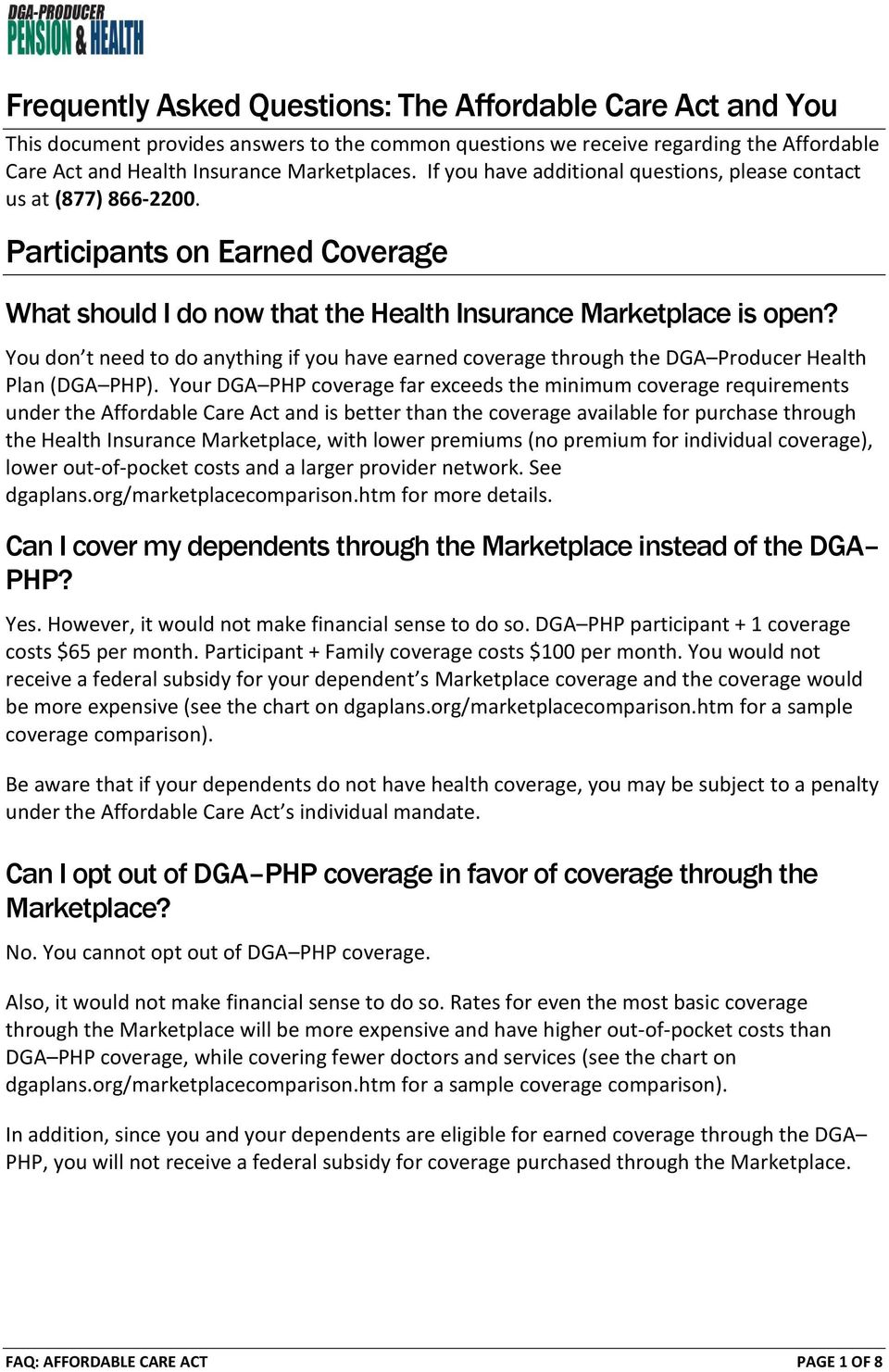 You don t need to do anything if you have earned coverage through the DGA Producer Health Plan (DGA PHP).