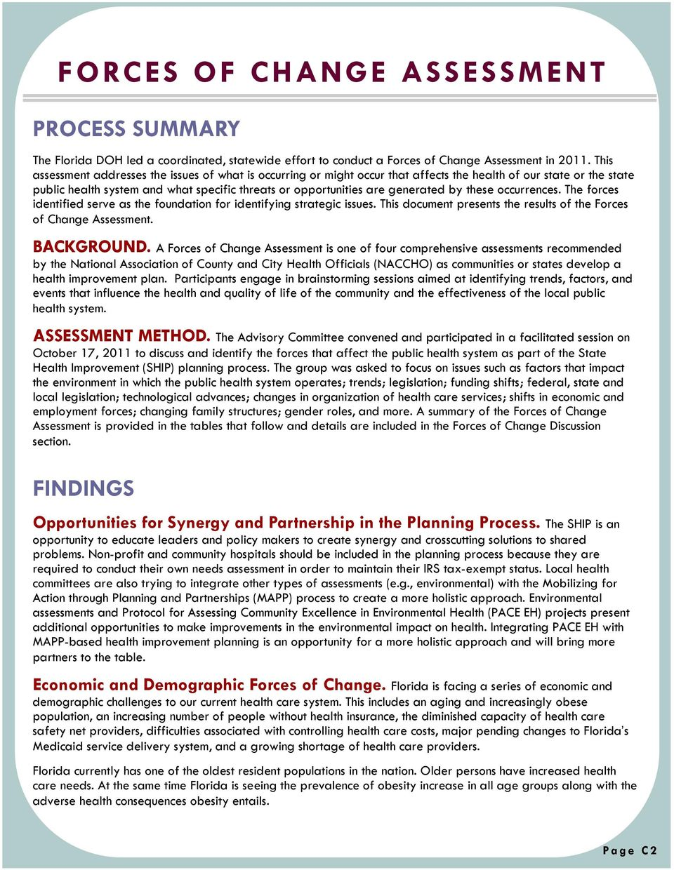 generated by these occurrences. The forces identified serve as the foundation for identifying strategic issues. This document presents the results of the Forces of Change Assessment. BACKGROUND.