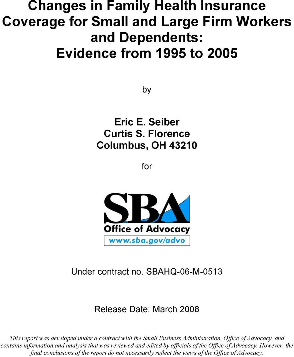 SBAHQ-06-M-0513 Release Date: March 2008 This report was developed under a contract with the Small Business Administration, Office of