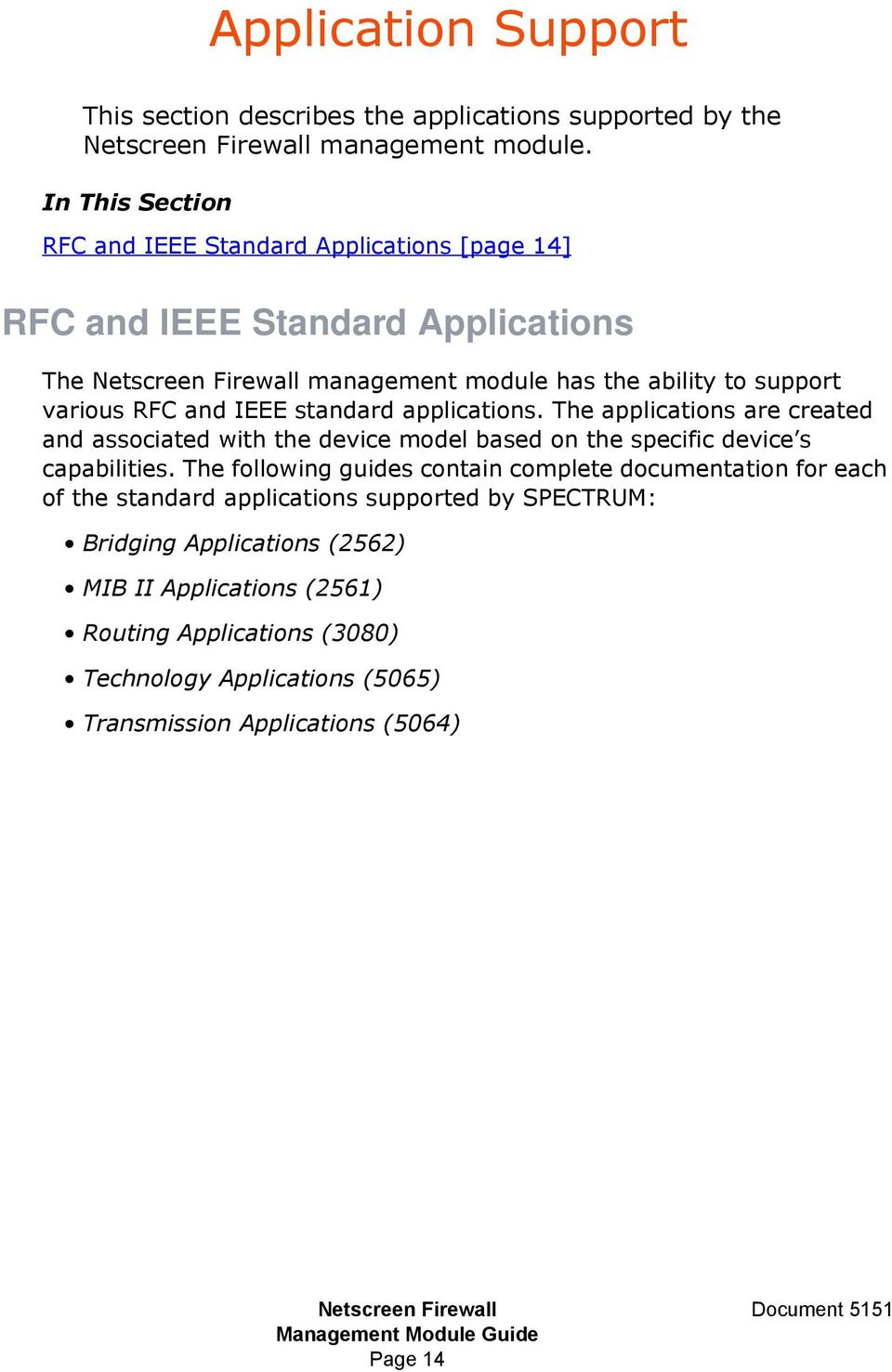 standard applications. The applications are created and associated with the device model based on the specific device s capabilities.