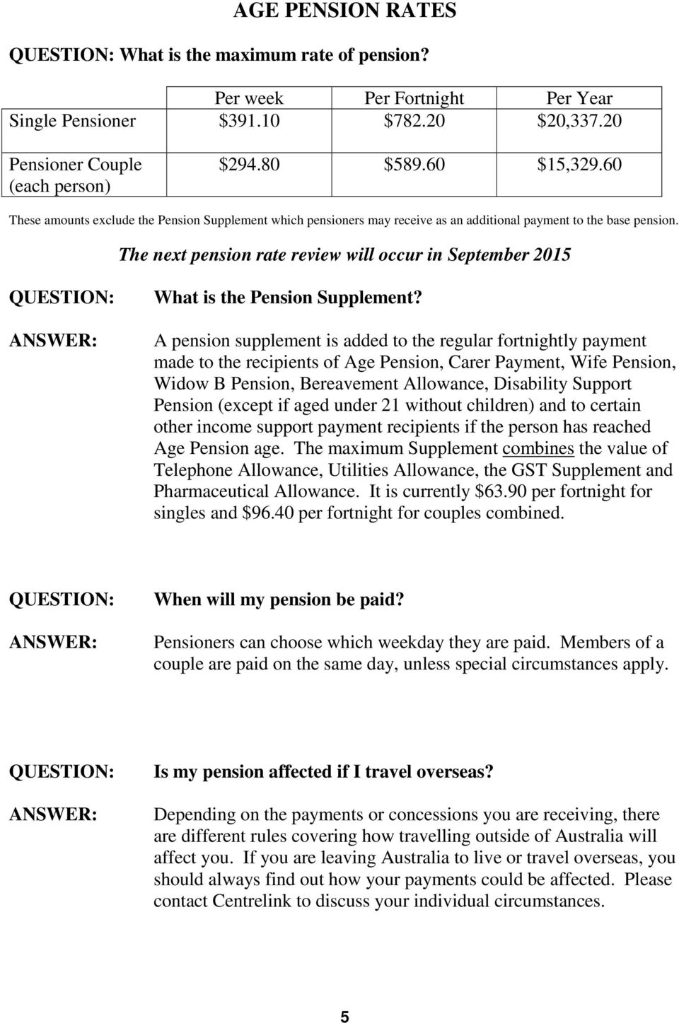 The next pension rate review will occur in September 2015 What is the Pension Supplement?