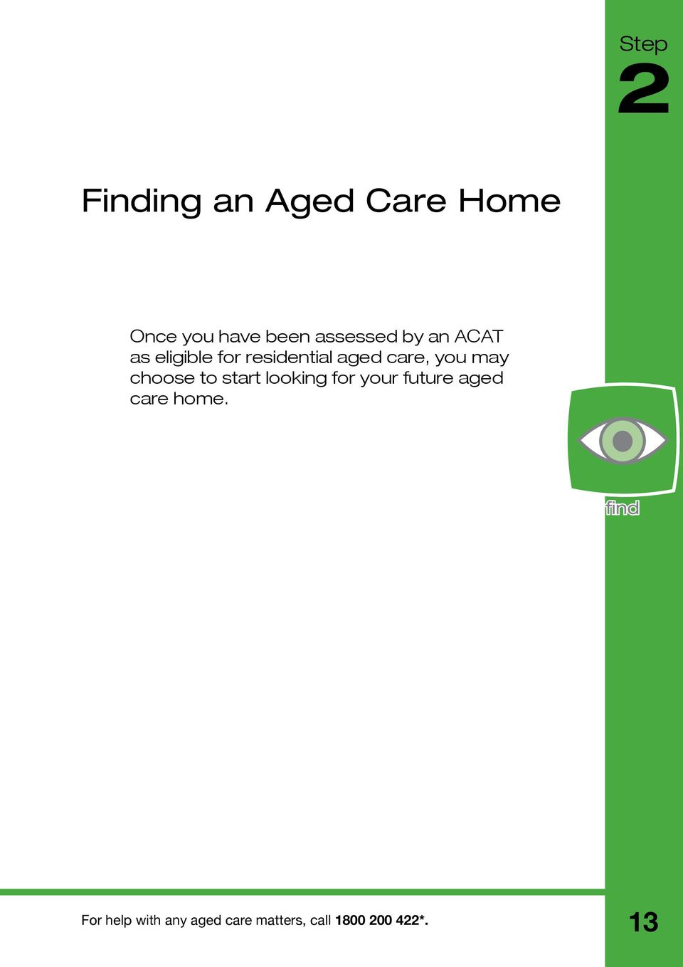 for residential aged care, you may choose to