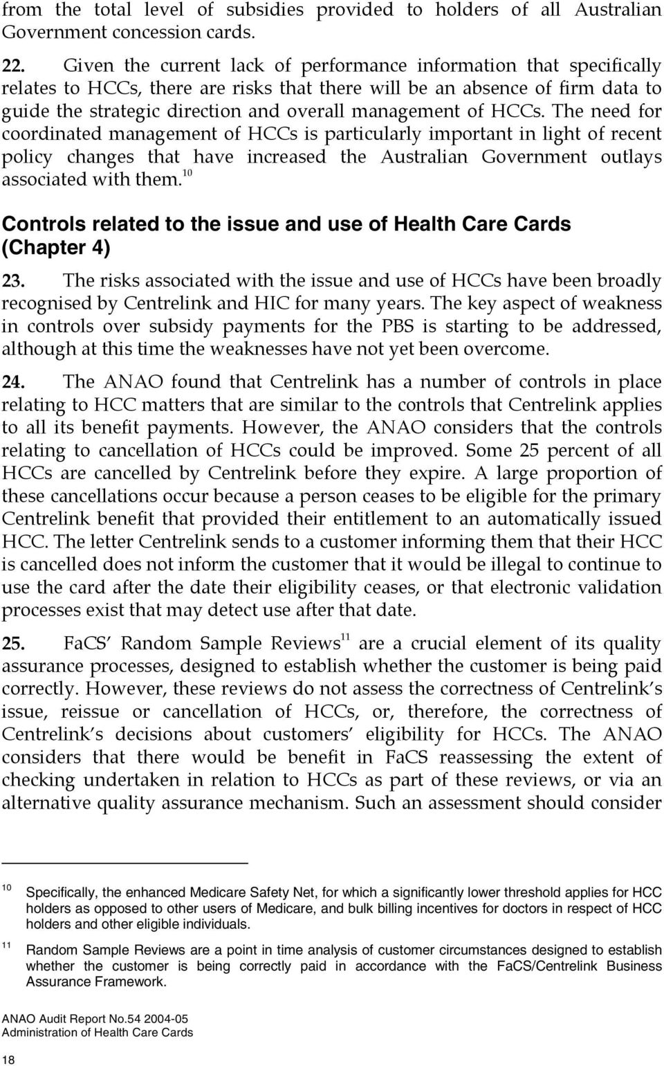 of HCCs. The need for coordinated management of HCCs is particularly important in light of recent policy changes that have increased the Australian Government outlays associated with them.