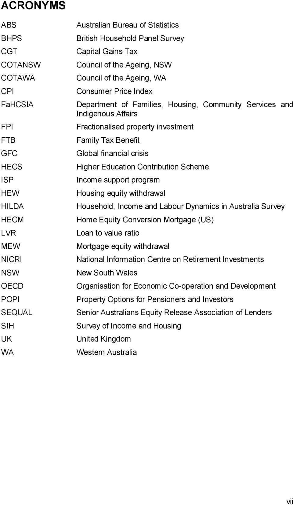 investment Family Tax Benefit Global financial crisis Higher Education Contribution Scheme Income support program Housing equity withdrawal Household, Income and Labour Dynamics in Australia Survey