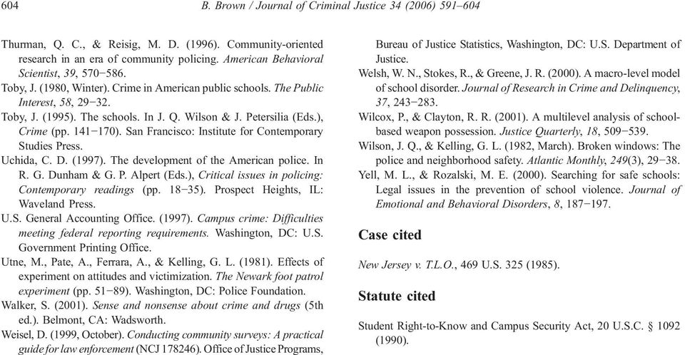 Petersilia (Eds.), Crime (pp. 141 170). San Francisco: Institute for Contemporary Studies Press. Uchida, C. D. (1997). The development of the American police. In R. G. Dunham & G. P. Alpert (Eds.