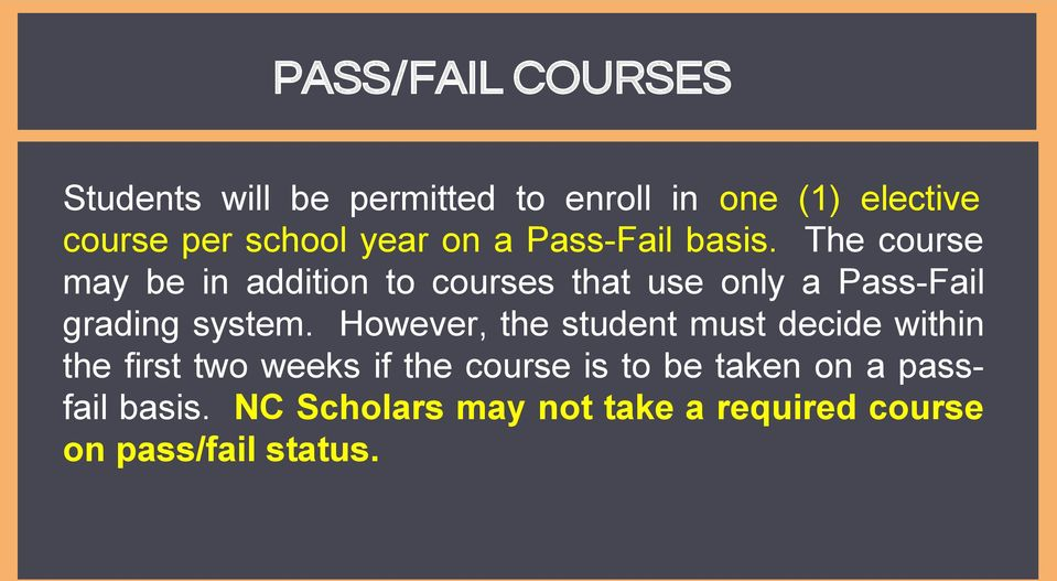 The course may be in addition to courses that use only a Pass-Fail grading system.