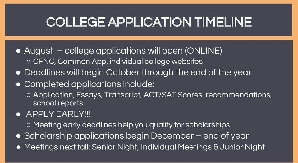 ACT/SAT Scores, recommendations, school reports APPLY EARLY!