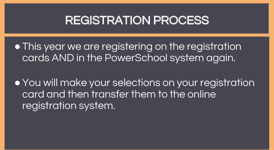 You will make your selections on your registration card
