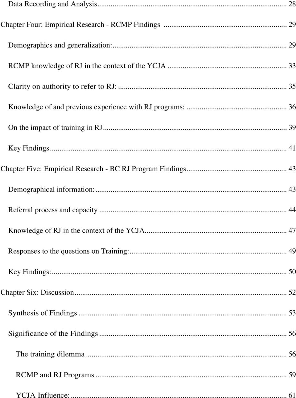 .. 41 Chapter Five: Empirical Research - BC RJ Program Findings... 43 Demographical information:... 43 Referral process and capacity... 44 Knowledge of RJ in the context of the YCJA.