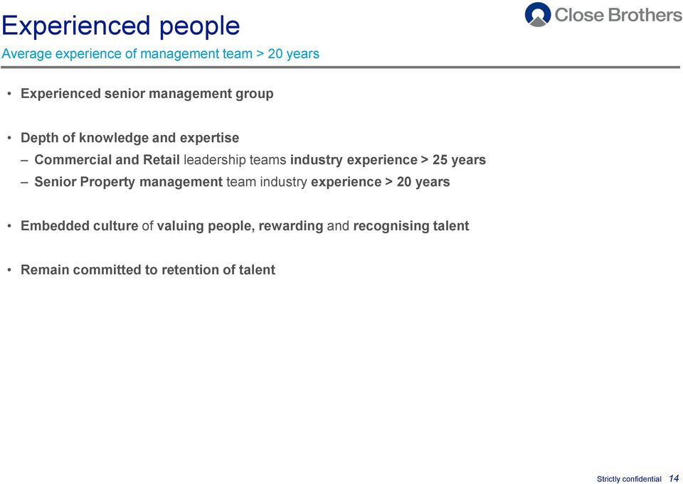 25 years Senior Property management team industry experience > 20 years Embedded culture of valuing