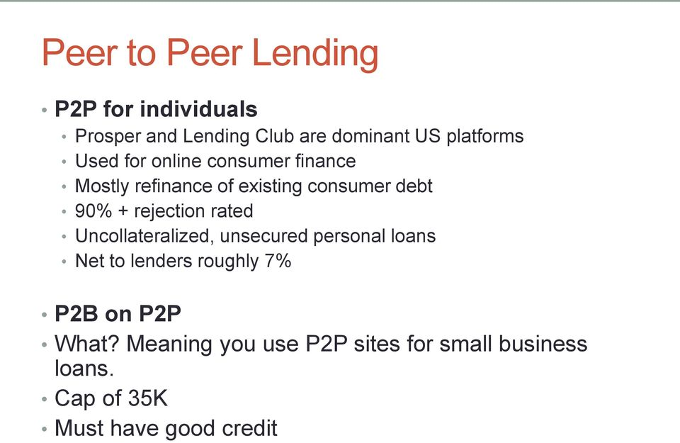 + rejection rated Uncollateralized, unsecured personal loans Net to lenders roughly 7%