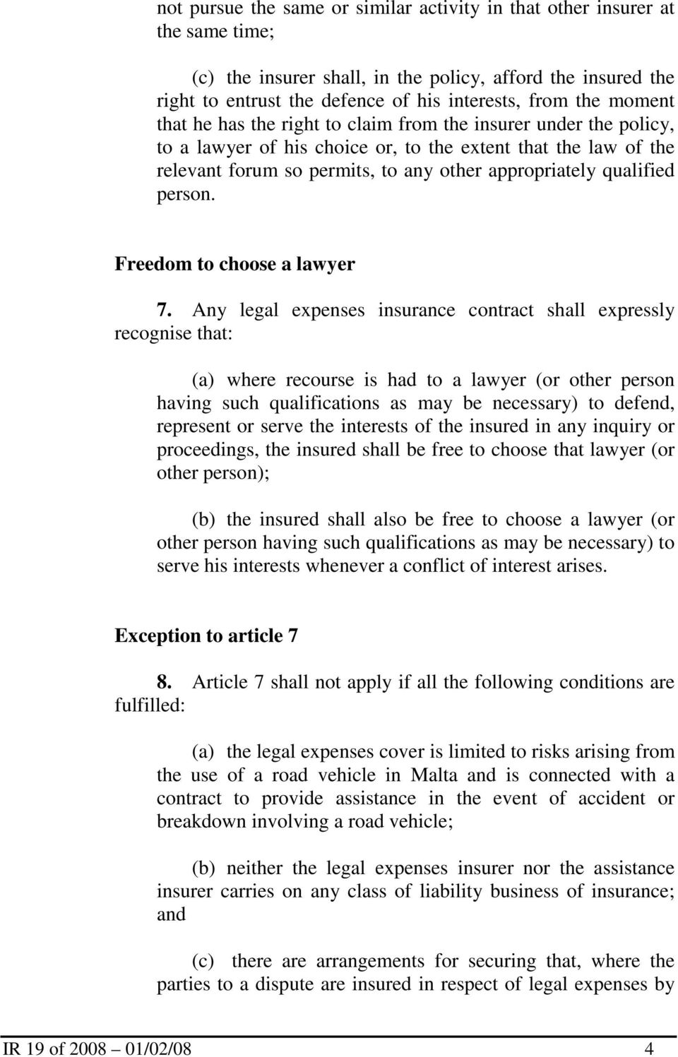 qualified person. Freedom to choose a lawyer 7.