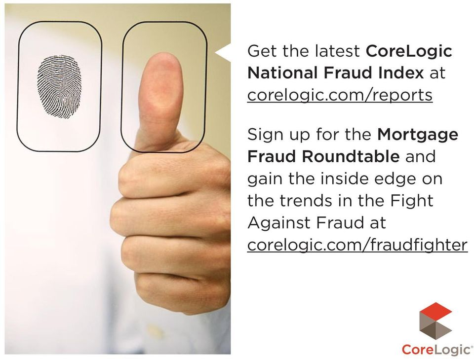com/reports Sign up for the Mortgage Fraud