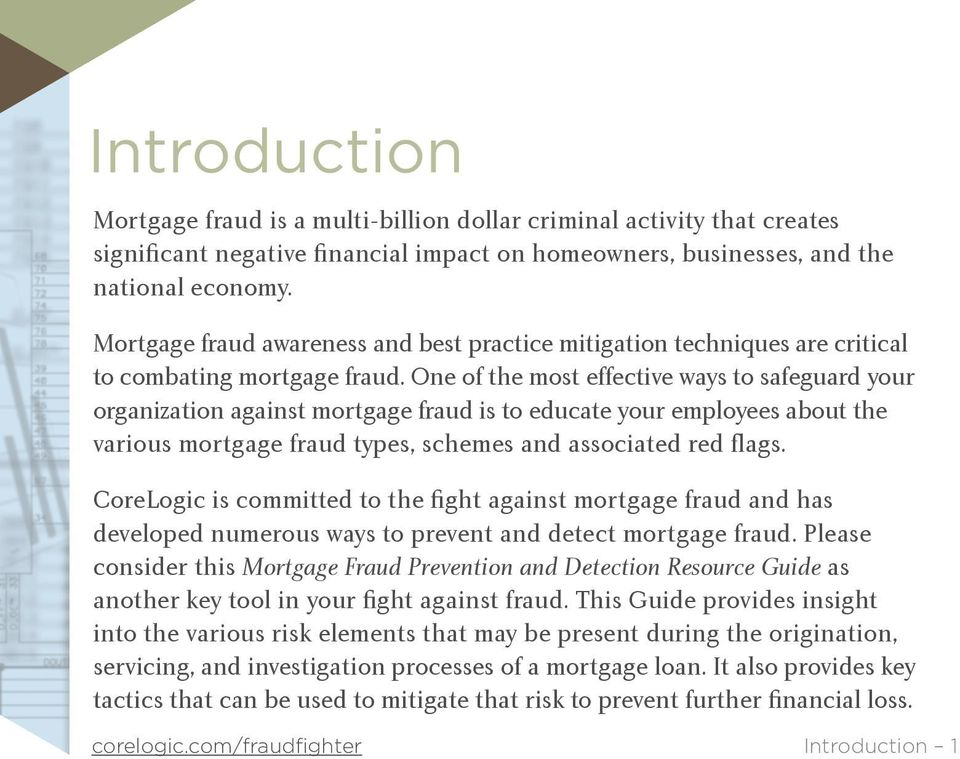 One of the most effective ways to safeguard your organization against mortgage fraud is to educate your employees about the various mortgage fraud types, schemes and associated red flags.