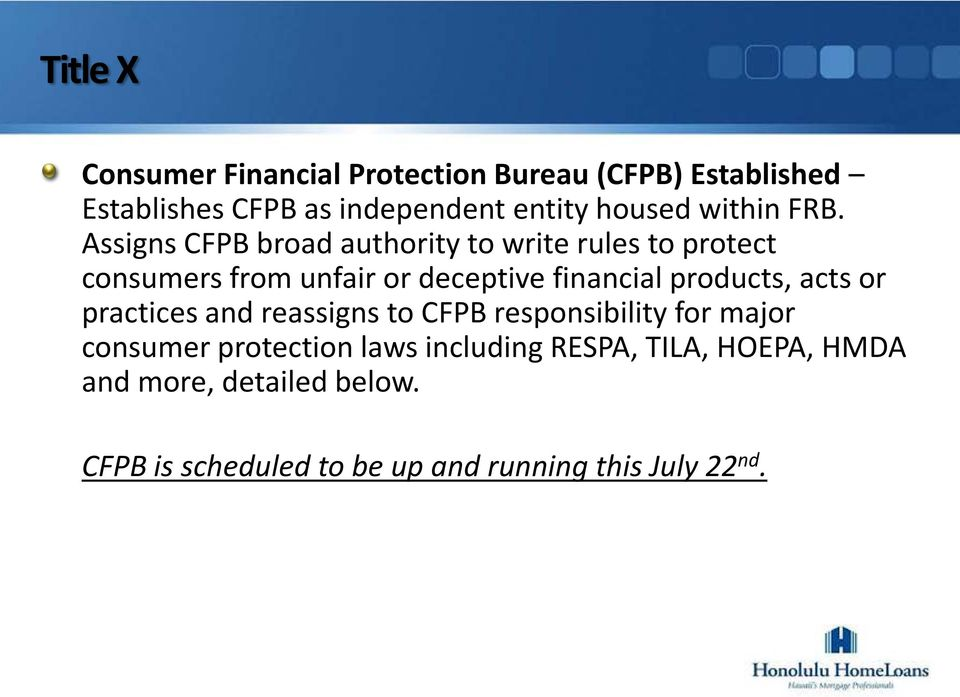 Assigns CFPB broad authority to write rules to protect consumers from unfair or deceptive financial products,