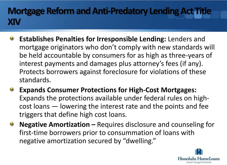 Protects borrowers against foreclosure for violations of these standards.