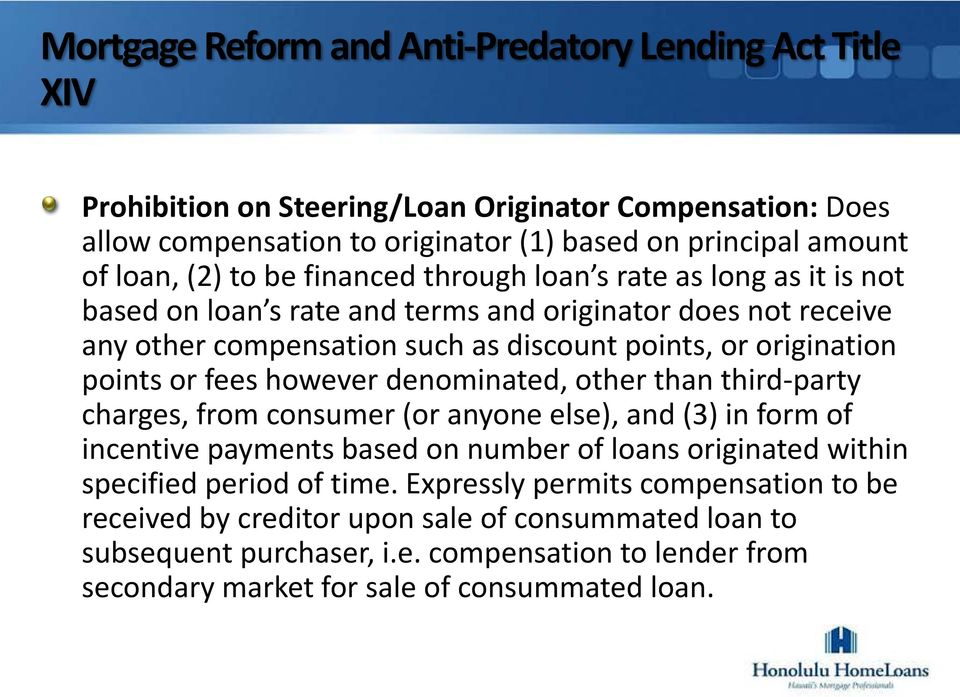 fees however denominated, other than third-party charges, from consumer (or anyone else), and (3) in form of incentive payments based on number of loans originated within specified period of
