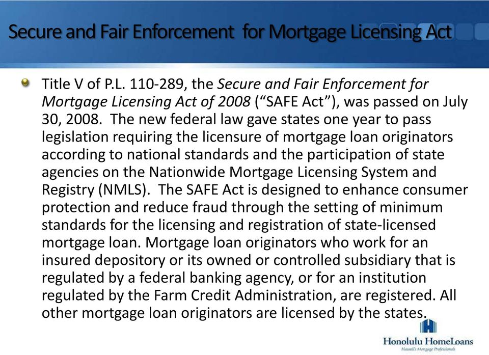 Nationwide Mortgage Licensing System and Registry (NMLS).