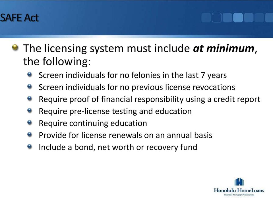 financial responsibility using a credit report Require pre-license testing and education Require