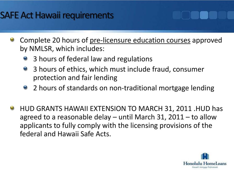 standards on non-traditional mortgage lending HUD GRANTS HAWAII EXTENSION TO MARCH 31, 2011.