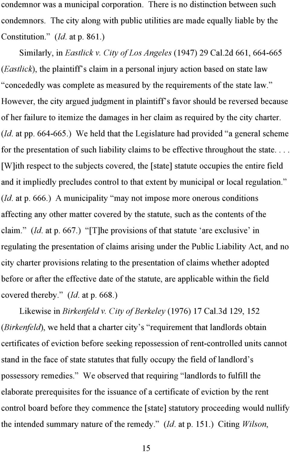 2d 661, 664-665 (Eastlick), the plaintiff s claim in a personal injury action based on state law concededly was complete as measured by the requirements of the state law.