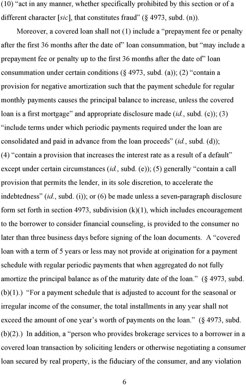 36 months after the date of loan consummation under certain conditions ( 4973, subd.