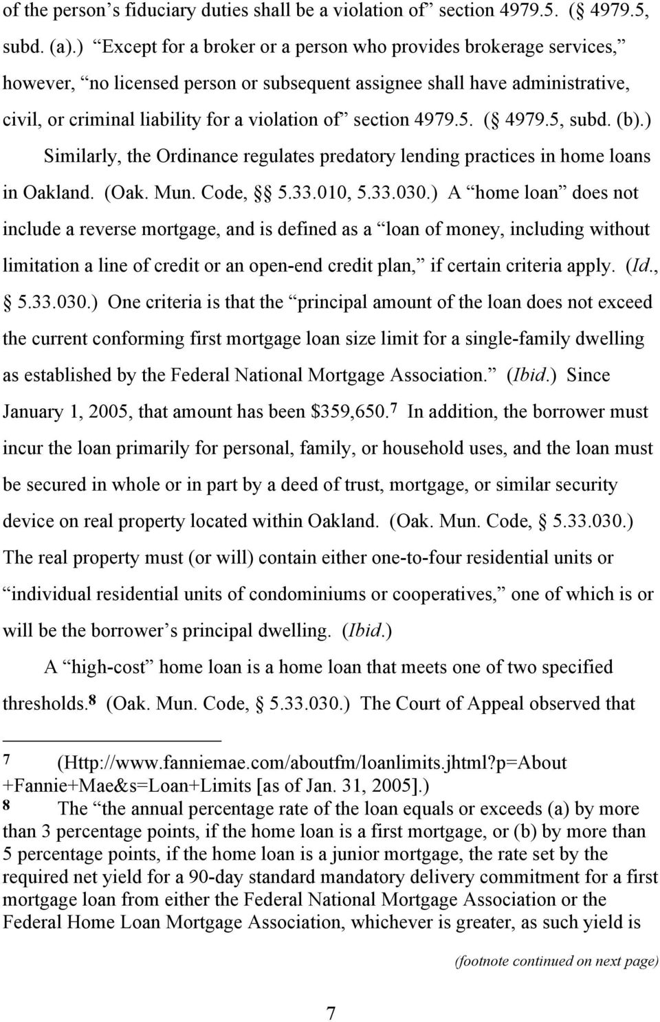 section 4979.5. ( 4979.5, subd. (b).) Similarly, the Ordinance regulates predatory lending practices in home loans in Oakland. (Oak. Mun. Code, 5.33.010, 5.33.030.