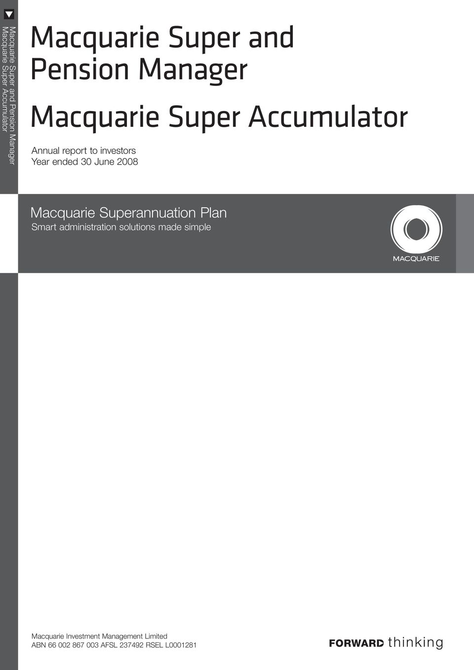 30 June 2008 Macquarie Superannuation Plan Smart administration solutions made
