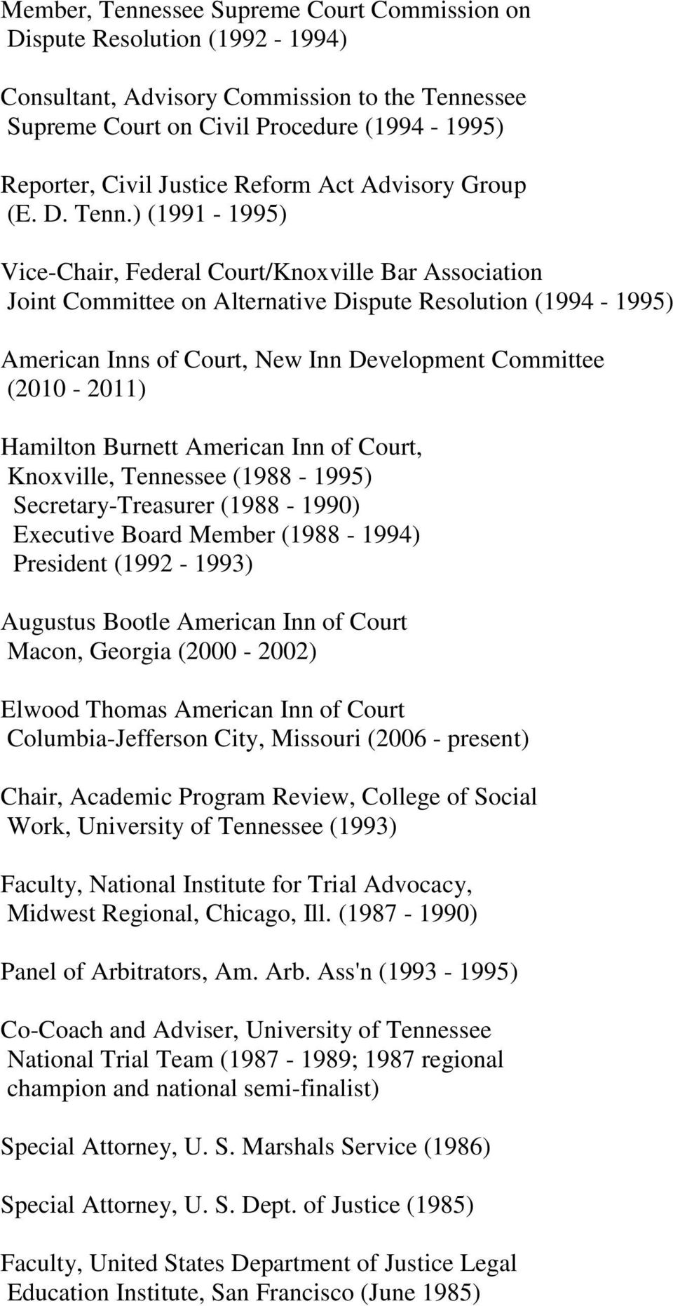 ) (1991-1995) Vice-Chair, Federal Court/Knoxville Bar Association Joint Committee on Alternative Dispute Resolution (1994-1995) American Inns of Court, New Inn Development Committee (2010-2011)