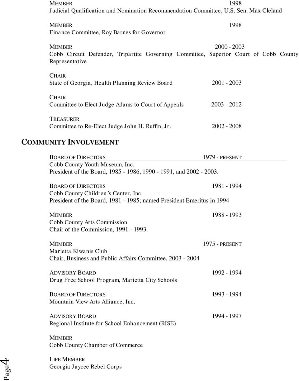 Health Planning Review Board 2001-2003 CHAIR Committee to Elect Judge Adams to Court of Appeals 2003-2012 TREASURER Committee to Re-Elect Judge John H. Ruffin, Jr.
