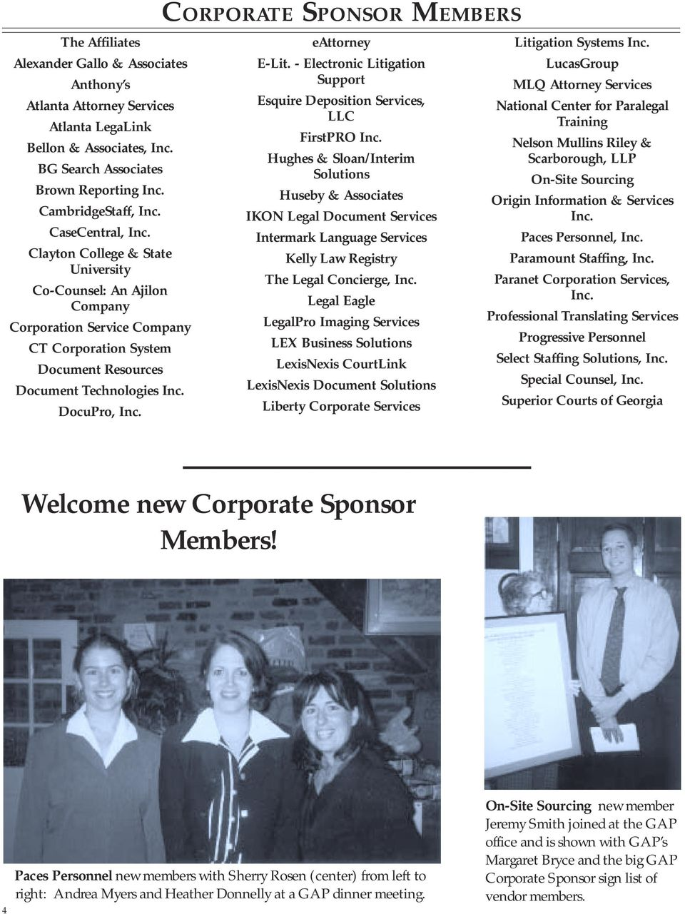 CORPORATE SPONSOR MEMBERS eattorney E-Lit. - Electronic Litigation Support Esquire Deposition Services, LLC FirstPRO Inc.