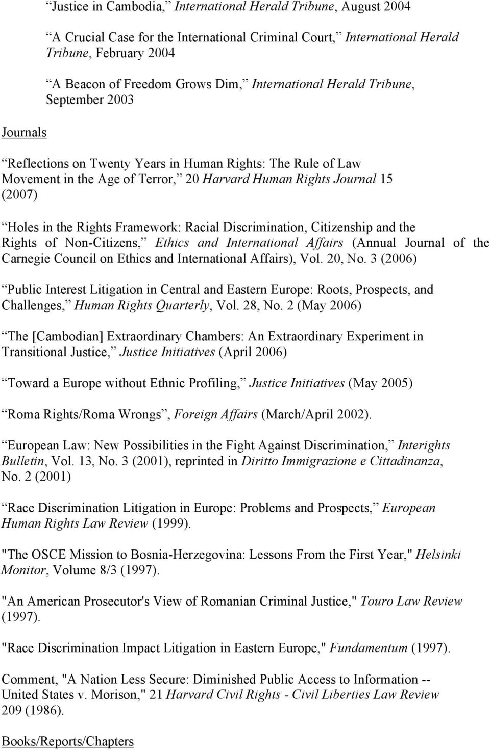 Framework: Racial Discrimination, Citizenship and the Rights of Non-Citizens, Ethics and International Affairs (Annual Journal of the Carnegie Council on Ethics and International Affairs), Vol.