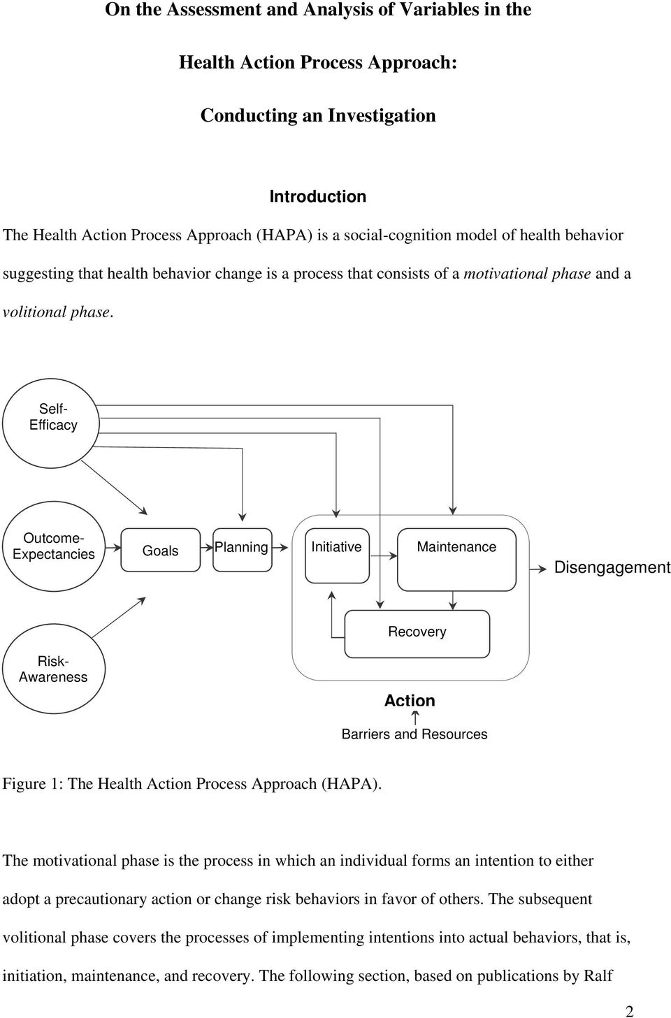 Self- Efficacy Outcome- Expectancies Goals Planning Initiative Maintenance Disengagement Risk- Awareness Recovery Action Barriers and Resources Figure 1: The Health Action Process Approach (HAPA).