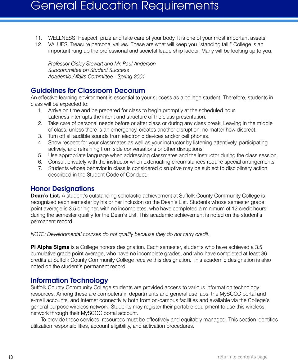 Paul Anderson Subcommittee on Student Success Academic Affairs Committee - Spring 2001 Guidelines for Classroom Decorum An effective learning environment is essential to your success as a college