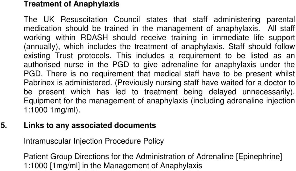 This includes a requirement to be listed as an authorised nurse in the PGD to give adrenaline for anaphylaxis under the PGD.