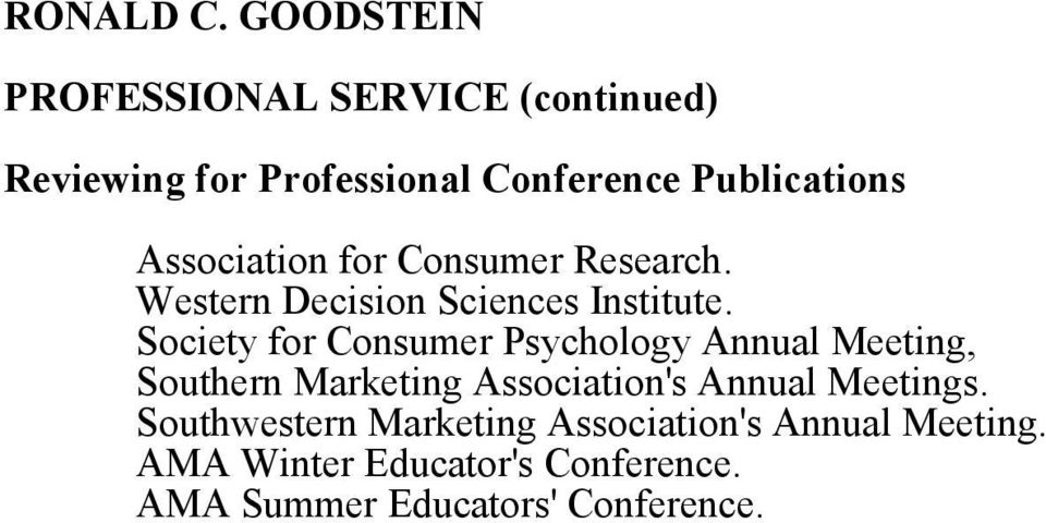 Society for Consumer Psychology Annual Meeting, Southern Marketing Association's Annual