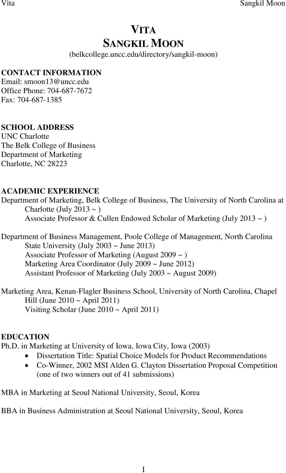 edu/directory/sangkil-moon) SCHOOL ADDRESS UNC Charlotte The Belk College of Business Department of Marketing Charlotte, NC 28223 ACADEMIC EXPERIENCE Department of Marketing, Belk College of