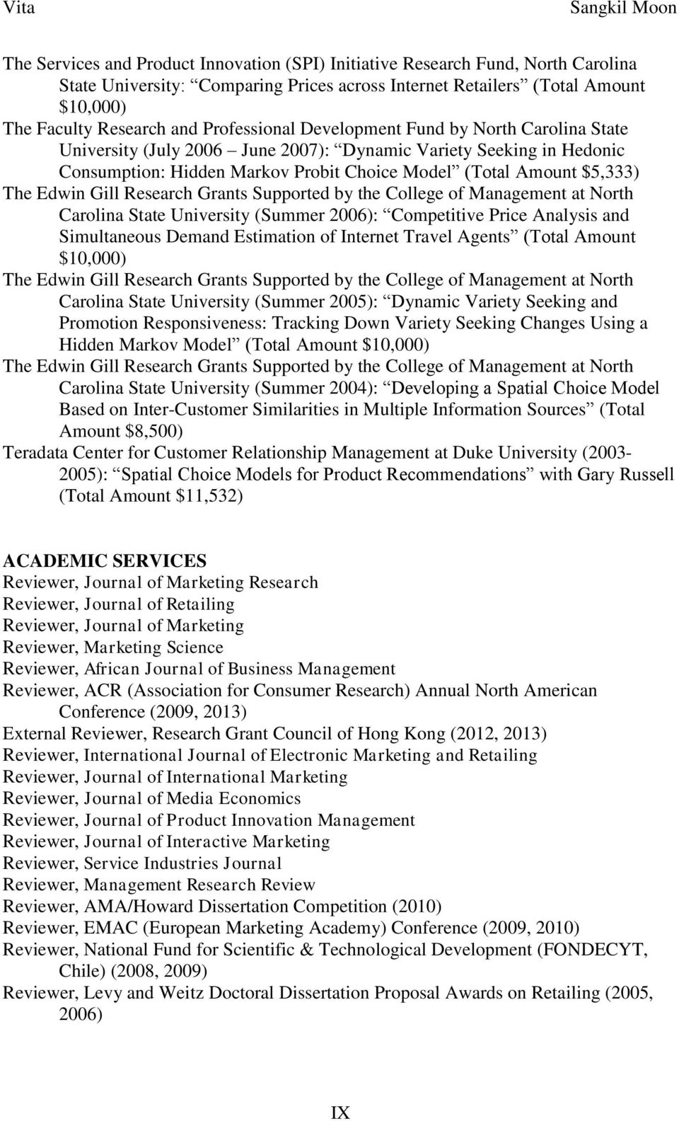 Edwin Gill Research Grants Supported by the College of Management at North Carolina State University (Summer 2006): Competitive Price Analysis and Simultaneous Demand Estimation of Internet Travel
