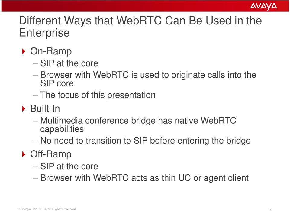bridge has native WebRTC capabilities No need to transition to before entering the bridge Off-Ramp