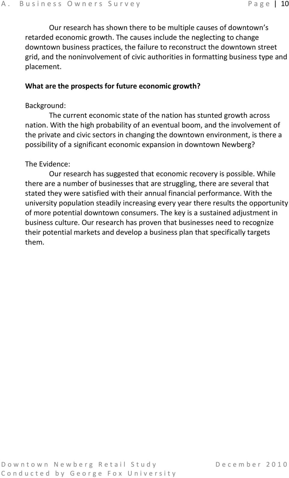 and placement. What are the prospects for future economic growth? Background: The current economic state of the nation has stunted growth across nation.