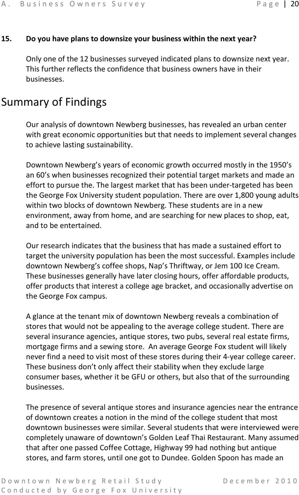 Summary of Findings Our analysis of downtown Newberg businesses, has revealed an urban center with great economic opportunities but that needs to implement several changes to achieve lasting