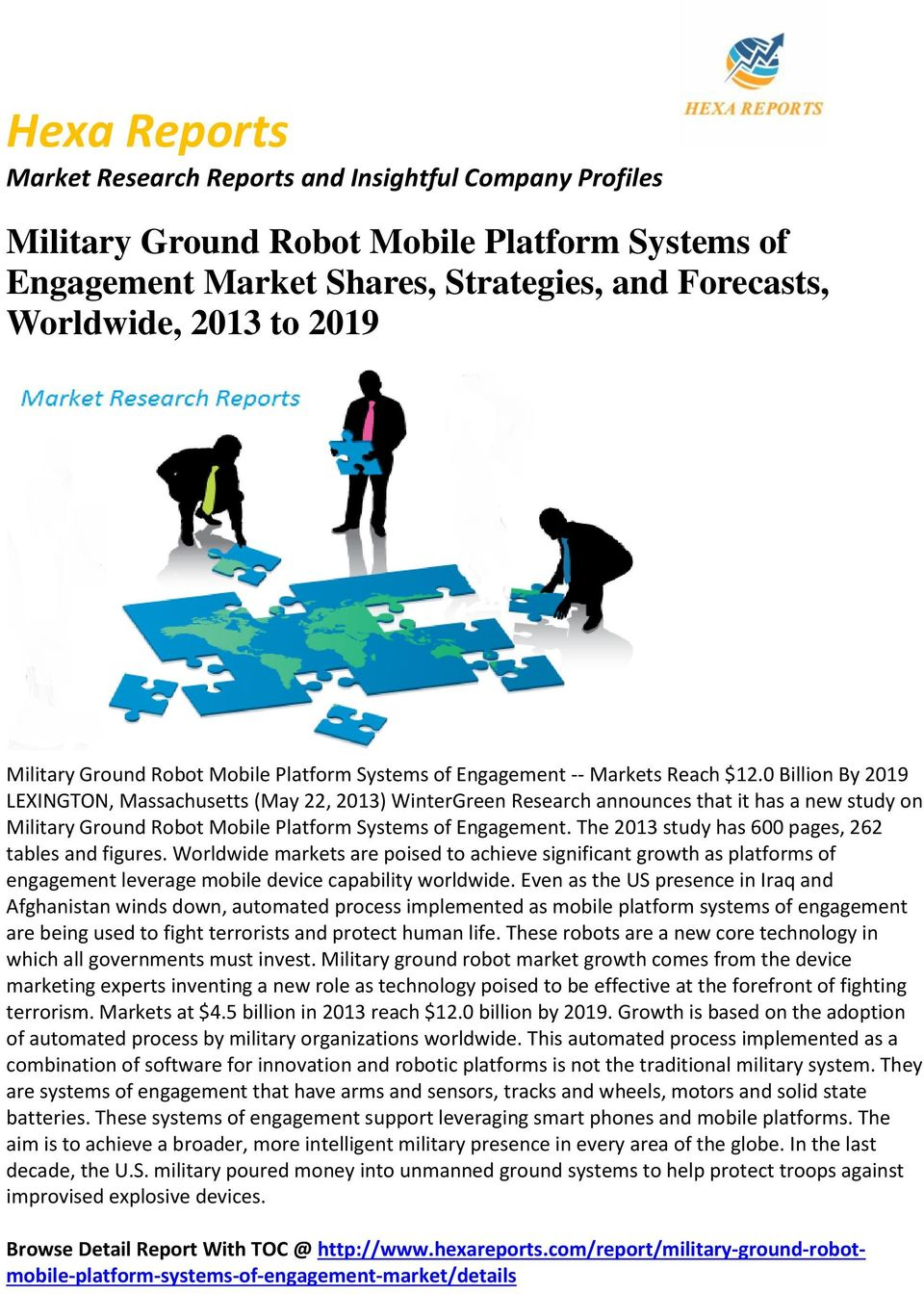 The 2013 study has 600 pages, 262 tables and figures. Worldwide markets are poised to achieve significant growth as platforms of engagement leverage mobile device capability worldwide.